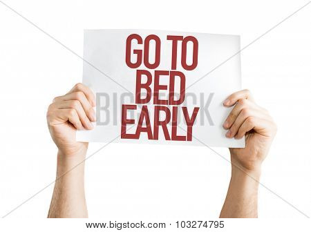 Go To Bed Early placard isolated on white
