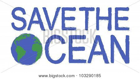 Save the ocean grunge graffiti print sign with planet