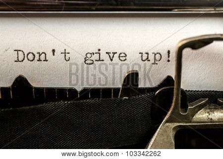 Don't Give Up! Text Written By Old Typewriter