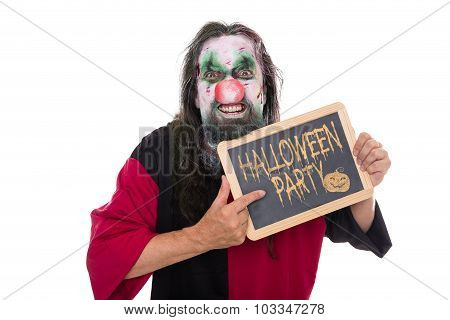 Ugly Mad Clown Holding A Slate, Text Halloween Party, Isolated On White