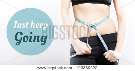 Just Keep Going, Girl Measuring Her Waist
