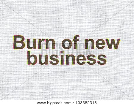 Business concept: Burn Of new Business on fabric texture background