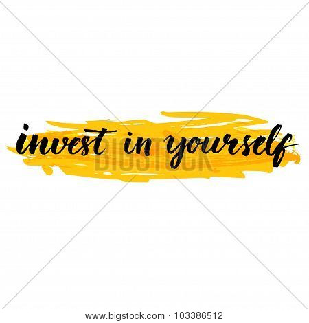 Invest in yourself.  Inspire quote handwritten with brush at yellow background. Quote about educatio
