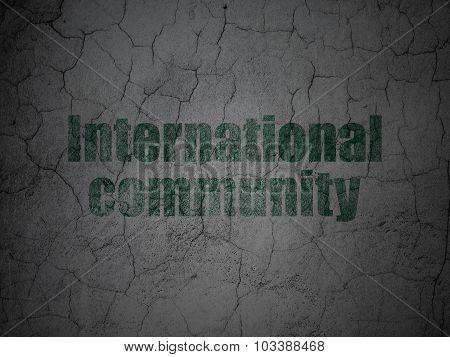 Politics concept: International Community on grunge wall background