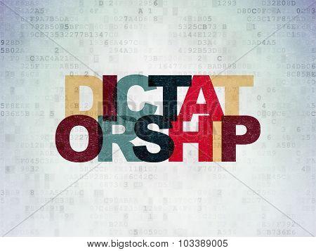 Political concept: Dictatorship on Digital Paper background