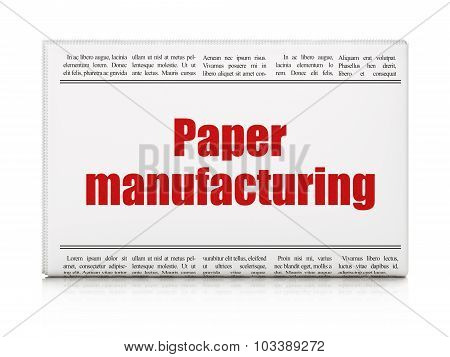 Industry concept: newspaper headline Paper Manufacturing