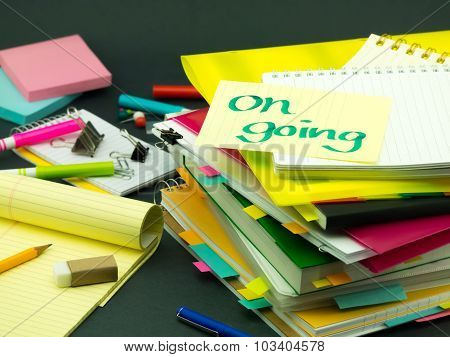 The Pile Of Business Documents; On Going
