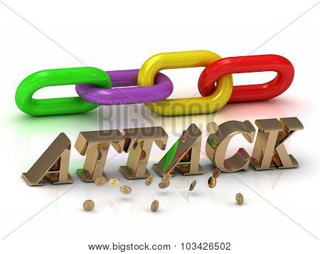 Attack- Inscription Of Bright Letters And Color Chain
