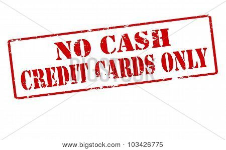 No Cash Credit Cards Only