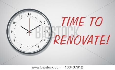 A clock at the wall with text time to renovate