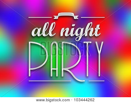 All Night Party Invitation Poster, Colorful Backround