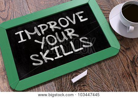 Handwritten Improve Your Skills on a Chalkboard.