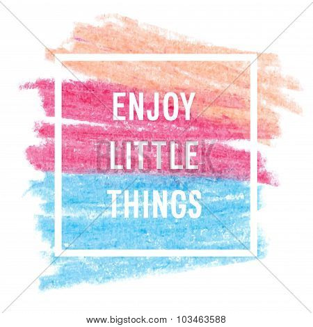 "Motivation Poster ""enjoy Little Things"""