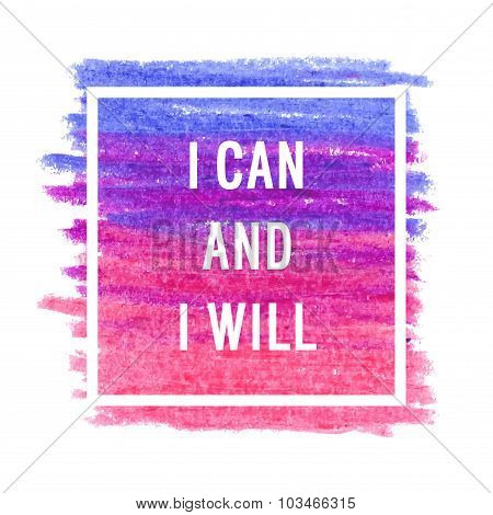"""Motivation Poster """"i Can And I Will"""""""
