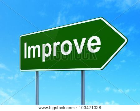 Finance concept: Improve on road sign background