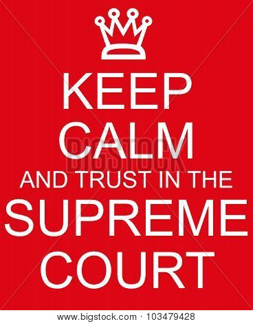 Keep Calm And Trust In The Supreme Court Red Sign