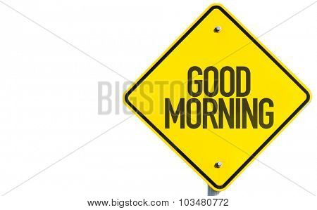 Good Morning sign isolated on white background