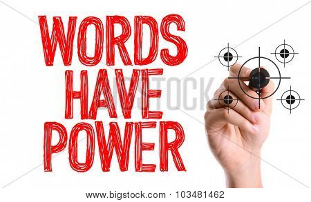 Hand with marker writing: Words Have Power