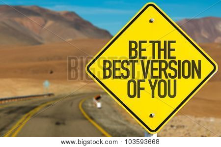 Be The Best Version Of You sign on desert road
