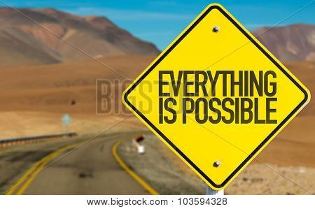 Everything Is Possible sign on desert road