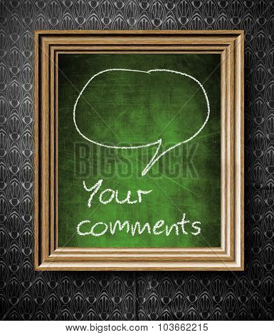 Comments And Bubble Speech With Copy-space Chalkboard In Old Wooden Frame