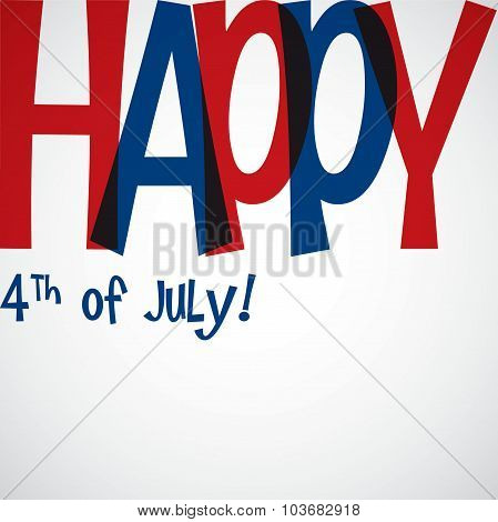 Typographic Independence Day Card In Vector Format.