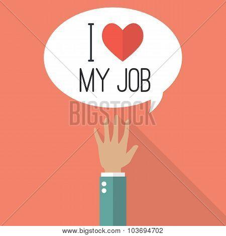 Hand Raised With Word I Love My Job On Speech Bubble