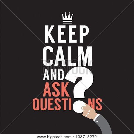 Keep Calm And Ask Question Vector Illustration.