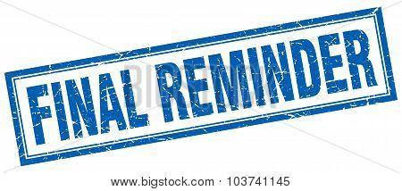 Final Reminder Blue Square Grunge Stamp On White