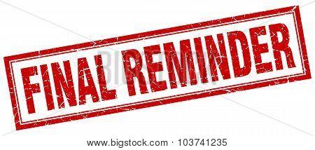 Final Reminder Red Square Grunge Stamp On White