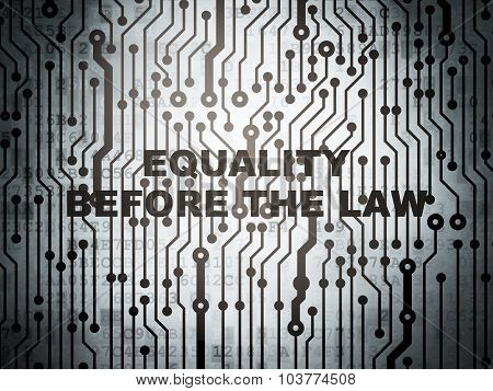 Politics concept: circuit board with Equality Before The Law