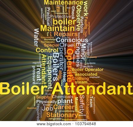 Background concept wordcloud illustration of boiler attendant glowing light