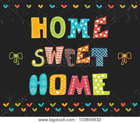 Home Sweet Home. Poster Design With Decorative Text. Cute Postcard