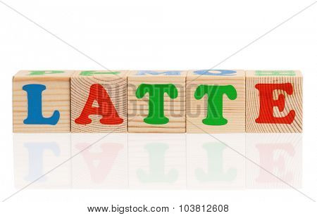 LATTE word formed by wood alphabet blocks, isolated on white background