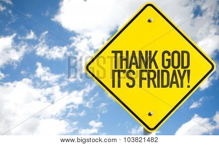 Thank God It's Friday sign with sky background