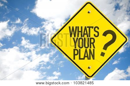 Whats Your Plan? sign with sky background