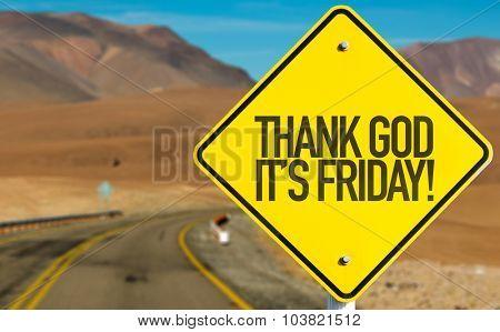 Thank God It's Friday sign on desert road