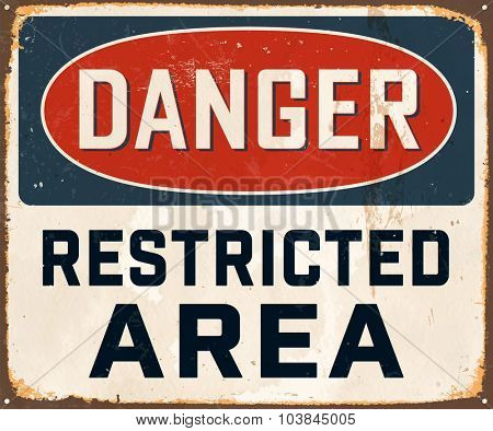 Danger Restricted Area - Vintage Metal Sign with realistic rust and used effects. These can be easily removed for a brand new, clean sign.