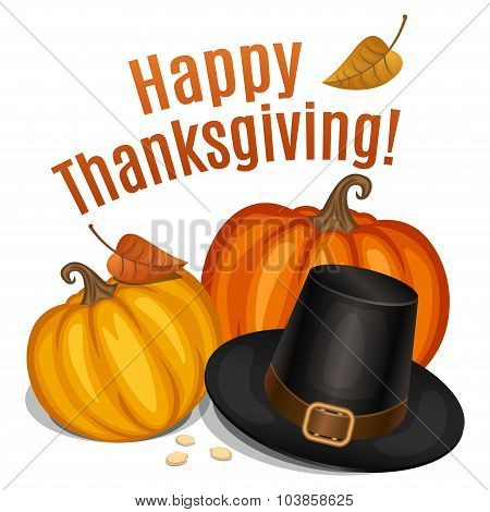 Happy Thanksgiving Card, Poster, Background With Piligrim Hat And Orange Pumpkin. Vector
