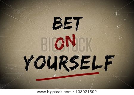 Bet on yourself concept