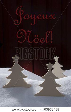 Three White Trees, Snow, Joyeux Noel Means Merry Christmas