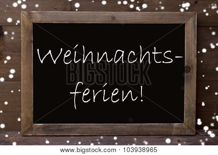 Chalkboard Weihnachtsferien Means Christmas Holiday, Snowflakes