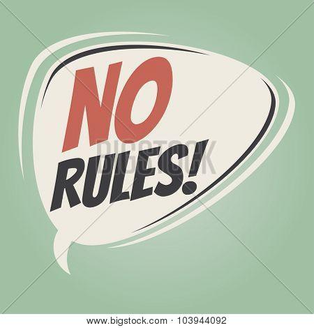 no rules retro speech bubble