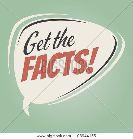 get the facts retro speech bubble