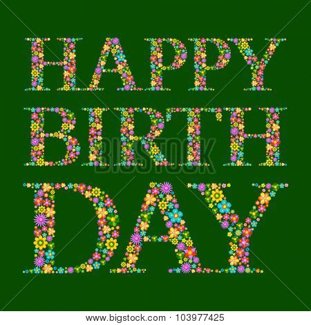 Happy birthday vector card with floral unique font