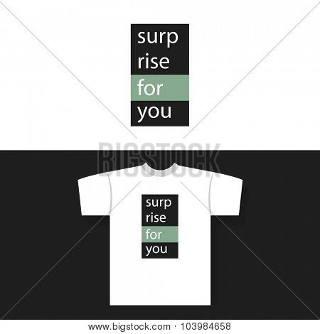 T-shirt Print With Surprise for You Text