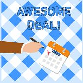 Writing Note Showing Awesome Deal. Business Photo Showcasing A Large But Indefinite Quantity As Like poster