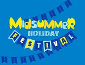 Midsummer Holiday Festival Flat Color Vector Poster. Fancy Handdrawn Letters. Colorful Letterhead On poster