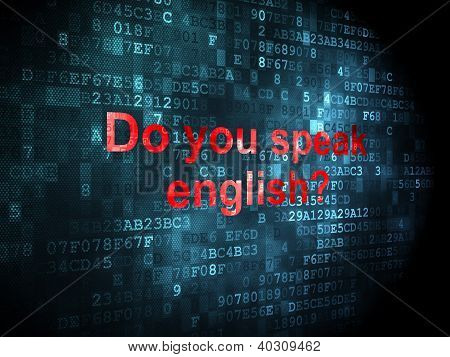 Education concept: Do you speak english? on digital background