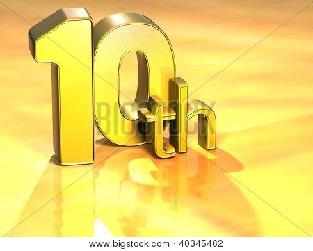 3D Word Tenth On Gold Background